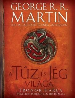 Elio M. García Jr. - George R. R. Martin - A tűz és jég világa