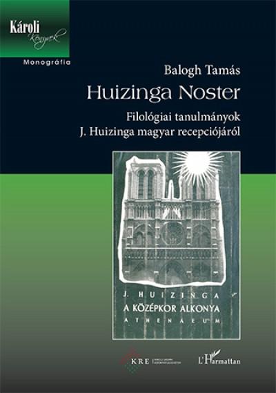 Balogh Tamás - Huizinga Noster