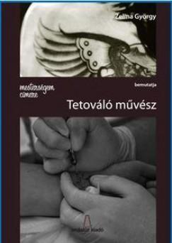 Zelina György - Mesterségem címere: Tetoválóművész