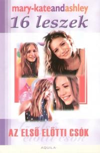 Ashley Olsen - Mary Kate Olsen - 16 leszek - Az első előtti csók