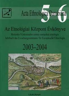 Liszka József  (Szerk.) - Az Etnológiai Központ Évkönyve, 2003-2004.