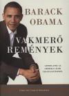 Barack Obama - Vakmer� rem�nyek