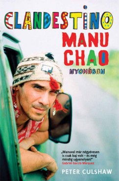 Peter Culshaw - Clandestino - Manu Chao nyomában