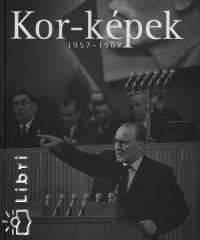 Féner Tamás  (Szerk.) - Vince Mátyás  (Szerk.) - Kor-képek 1957-1967