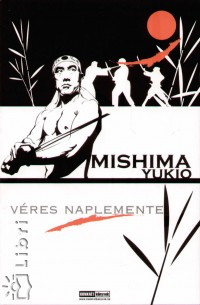 Mishima Yukio - Véres naplemente