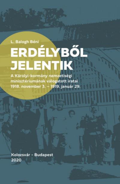 L. Balogh Béni  (Szerk.) - Erdélyből jelentik