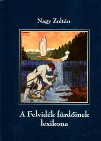 Nagy Zoltán - A Felvidék fürdőinek lexikona