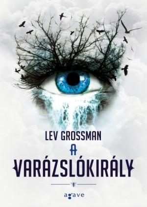 Lev Grossman - A var�zsl�kir�ly