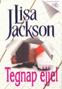 Lisa Jackson - Tegnap éjjel