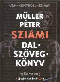 Müller Péter Sziámi - Dalszövegkönyv 1980-2005