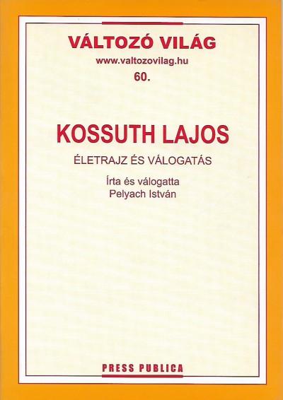 Pelyach István - Kossuth Lajos