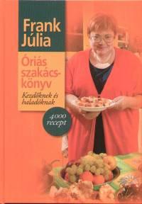 Frank Júlia - Óriás szakácskönyv
