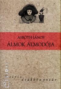Asbóth János - Álmok álmodója