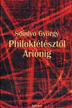 Somlyó György - Philoktétésztől Ariónig I-II.