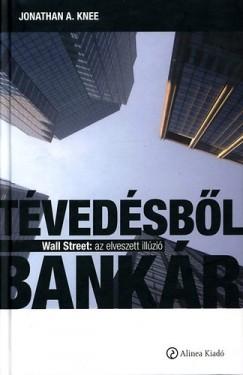 Jonathan A. Knee - Tévedésből bankár