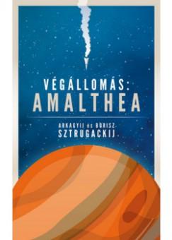 Arkagyij Sztrugackij - Borisz Sztrugackij - Végállomás: Amalthea