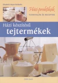 Elisabeth Mayer-Reithofer - Házi készítésű tejtermékek
