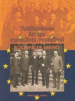 Buchinger Manó - Találkozásom Európa szocialista vezetőivel