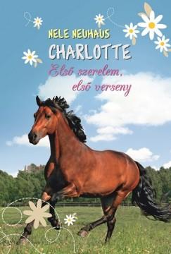 Nele Neuhaus - Rácz Julianna  (Szerk.) - Charlotte 4. - Első szerelem, első verseny