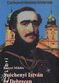 Bényei Miklós - Széchenyi István és Debrecen