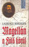 Laurence Bergreen - Magell�n a F�ld k�r�l