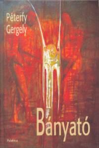 Péterfy Gergely - Bányató