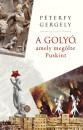 Péterfy Gergely - A golyó, amely megölte Puskint