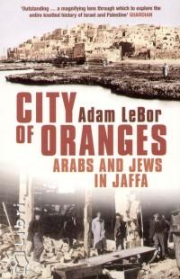 Adam Lebor - City of Oranges