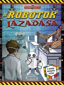 Clive Gifford - A robotok lázadása