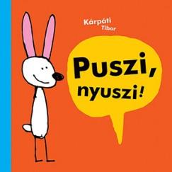 Kárpáti Tibor - Puszi, nyuszi!