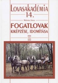 Molnár János - Fogatlovak kiképzése, idomítása