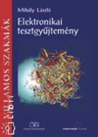 Mihály László - Elektronikai tesztgyűjtemény