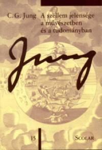 Carl Gustav Jung - A szellem jelensége a művészetben és a tudományban