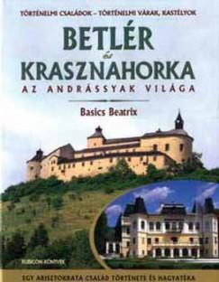 Basics Beatrix - Betlér és Kraszanahorka - Az Andrássyak világa