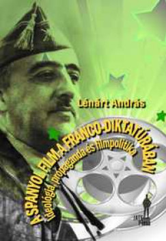 Lénárt András - A spanyol film a Franco-diktatúrában