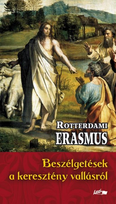 Rotterdami Erasmus - Beszélgetések a keresztény vallásról