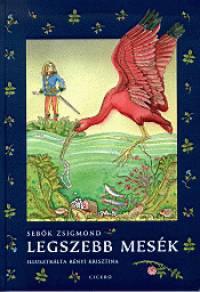 Sebők Zsigmond  (Összeáll.) - Legszebb mesék