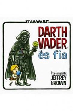 Jeffrey Brown - Darth Vader és fia