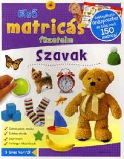 Szabó Lea  (Szerk.) - Első matricás füzeteim: Szavak