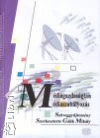 Gálik Mihály  (Szerk.) - Médiagazdaságtan, médiaszabályozás