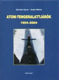 Sárhidai Gyula - Szabó Miklós - Atom-tengeralattjárók 1954-2004