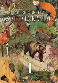 Brehm Alfred - Az állatok világa 1. kötet