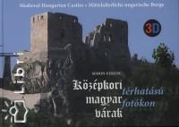 Simon Ferenc - Középkori magyar várak térhatású fotókon