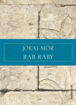 Jókai Mór - Rab Ráby