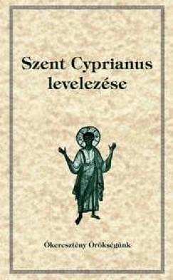 Orosz Atanáz  (Szerk.) - Szent Cyprianus levelei