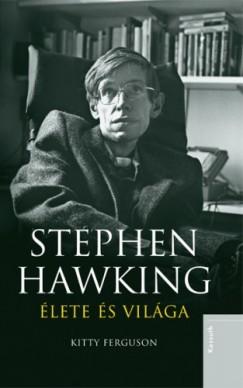 Ferguson Kitty - Stephen Hawking élete és világa