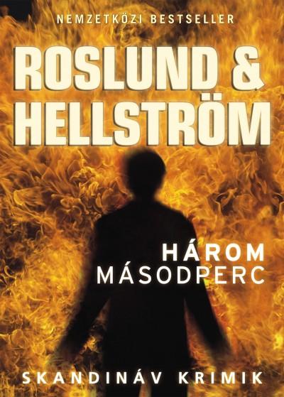 Börge Hellström - Anders Roslund - Három másodperc