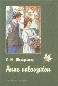 Lucy Maud Montgomery - Anne válaszúton