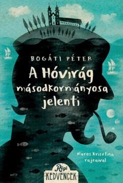 Bogáti Péter - A Hóvirág másodkormányosa jelenti