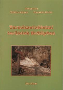 Barabás Erika - Pál Zoltán - Takács Ágnes - Természetvédelmi területek Erdélyben